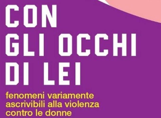 Con gli occhi di lei – Fenomeni variamente ascrivibili alla violenza contro le donne