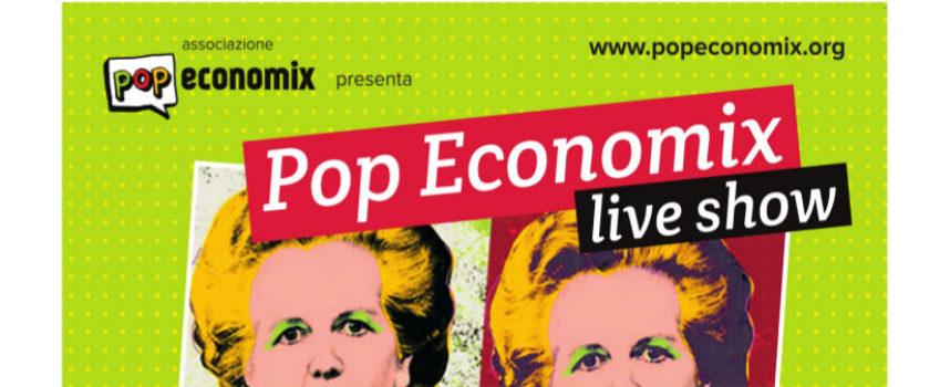 Pop Economix live show: da dove allegramente vien la crisi e dove va