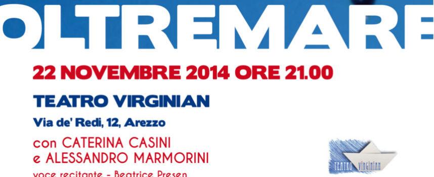 """""""Oltremare"""" al Teatro Virginian di Arezzo – 22 Novembre, ore 21"""