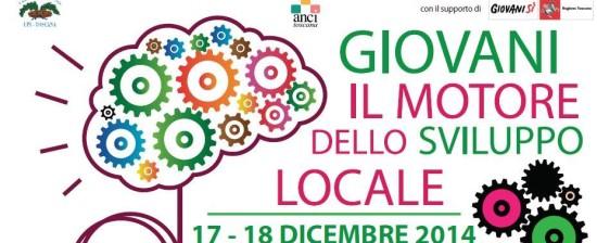 """""""Giovani il motore dello sviluppo locale"""" – Firenze, 17-18 dicembre 2014"""