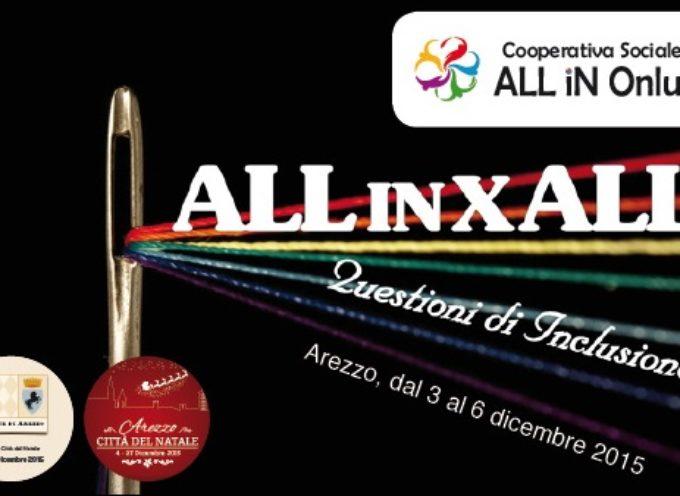 ALL IN X ALL: questioni d'inclusione – dal 3 al 6 Dicembre ad Arezzo