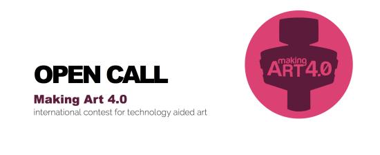Making Art 4.0: open call per creazioni artistiche col supporto di tecnologie digitali
