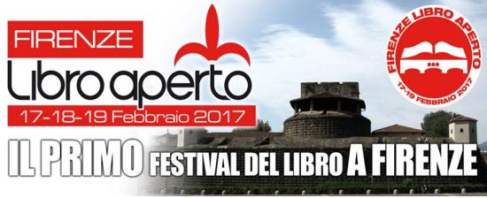 """""""Firenze Libro Aperto"""": primo Festival Nazionale del Libro a Firenze il 17/18/19 febbraio 2017"""