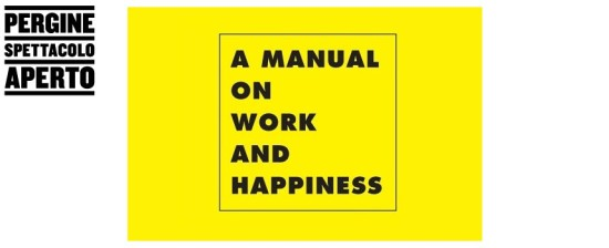 Bando per artisti sulla relazione tra lavoro (o non lavoro) e felicità promosso da Pergine Spettacolo Aperto