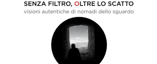 """Mostra fotografica """"Senza filtro, oltre lo scatto"""": visitabile presso gli spazi di InformaGiovani fino al 30 Giugno 2017"""