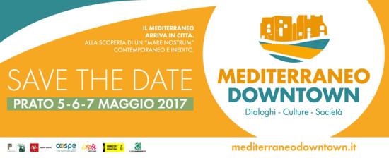 Mediterraneo Downtown: a Prato il primo festival dedicato all'area mediterranea.