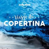 Viaggi da copertina: concorso Lonely Planet in collaborazione con Cortona On The Move