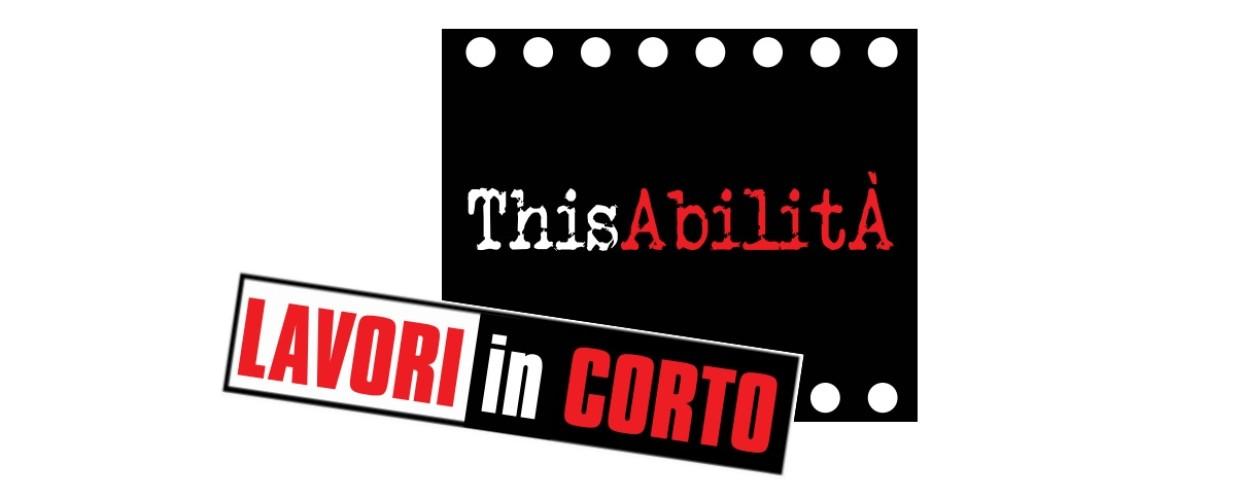 Bando Lavori in corto 2017 – Thisabilità. Concorso cinematografico per giovani autori