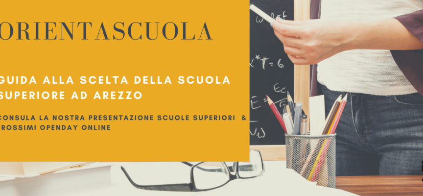 OrientaScuola: guida sintetica dedicata all'offerta formativa 2021/22 delle Scuole Superiori aretine e Openday!