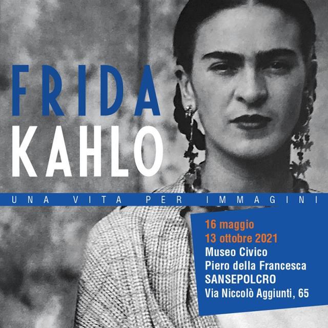 Frida Kahlo, Una vita per immagini - Sansepolcro @ Museo Civico di Sansepolcro | Sansepolcro | Toscana | Italia
